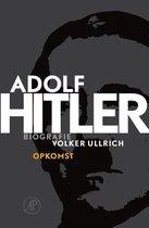 Boek cover Adolf Hitler. Opkomst 1 De jaren van opkomst 1889 – 1939 van Volker Ullrich
