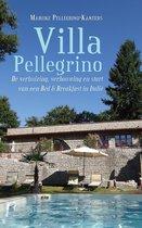 Villa pellegrino - de verhuizing, verbouwing en start van een bed & breakfast in italië