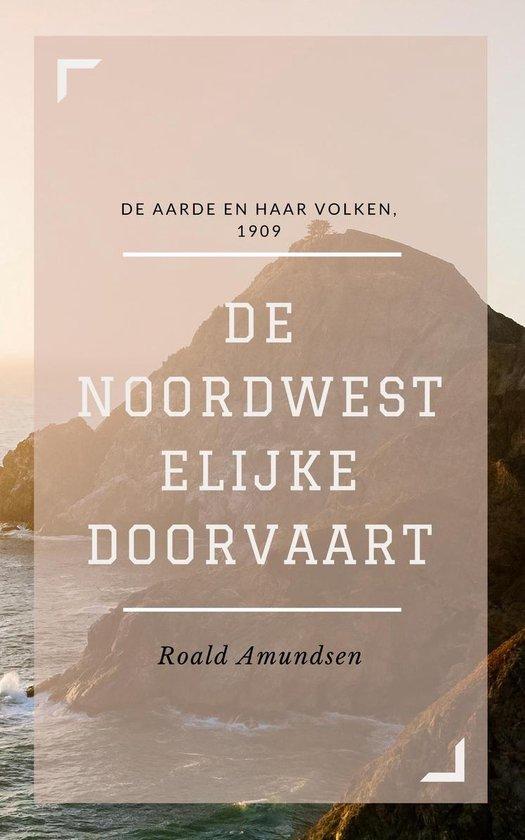 De Noordwestelijke Doorvaart (Geïllustreerd) - Roald Amundsen pdf epub