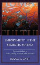 Embodiment in the Semiotic Matrix