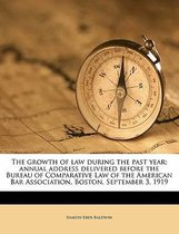 The Growth of Law During the Past Year; Annual Address Delivered Before the Bureau of Comparative Law of the American Bar Association, Boston, September 3, 1919