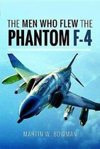 Boek cover The Men Who Flew the Phantom F-4 van Martin W. Bowman