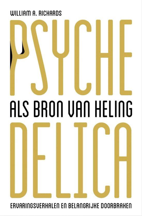 Psychedelica als bron van heling - William A. Richards |