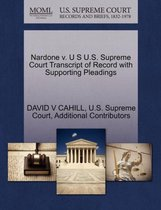 Nardone V. U S U.S. Supreme Court Transcript of Record with Supporting Pleadings