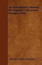 An Introductory History Of England - The Great European War