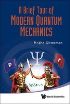 Brief Tour Of Modern Quantum Mechanics, A