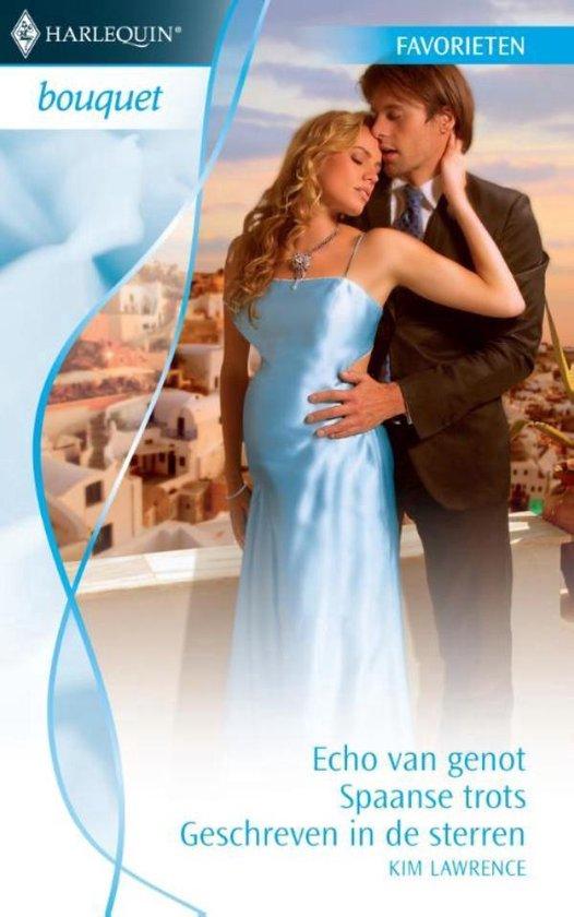 Echo van genot / Spaanse trots / Geschreven in de sterren - Bouquet Favorieten 302, 3-in-1 - Kim Lawrence |