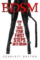 BDSM - How to Take Your First Steps Into BDSM