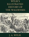 Wylie's Illustrated History of the Waldenses