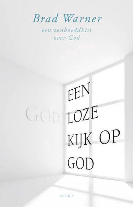 Een godloze kijk op God - Brad Warner pdf epub