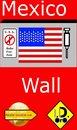 Mexico Wall ( English Edition with Bonus 中国版, हिंदी संस्करण, & لنسخة العربية)