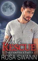 His to Rescue (the Vampire's Past 3)