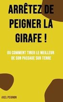Arr tez de Peigner La Girafe !