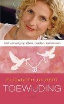 Toewijding - Elizabeth Gilbert