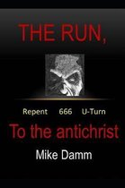 The Run to the Antichrist
