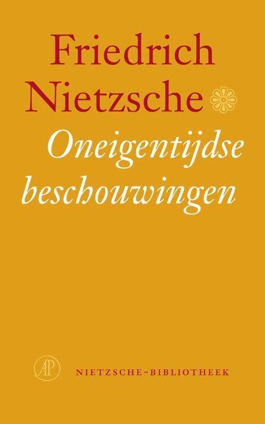 Oneigentijdse beschouwingen - Friedrich Nietzsche |
