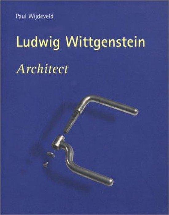 WITTGENSTEIN, ARCHITECT - P Wijdeveld  