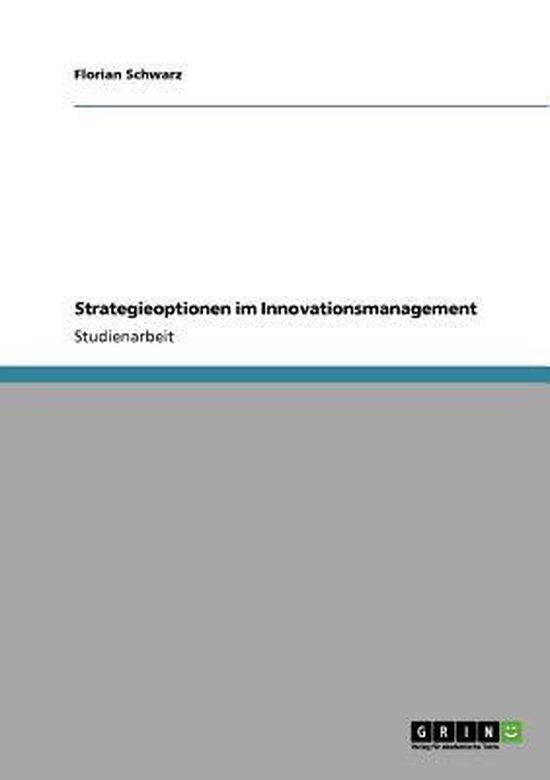 Strategieoptionen im Innovationsmanagement