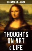 Leonardo da Vinci: Thoughts on Art & Life