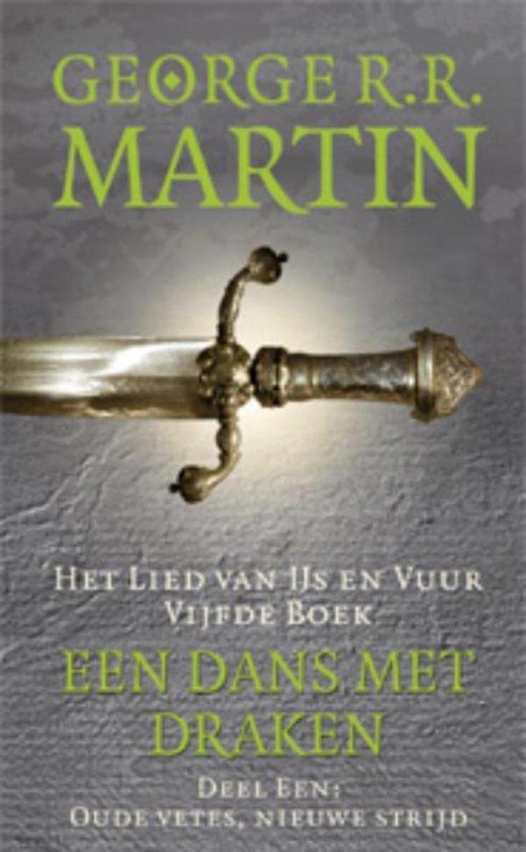 Het lied van ijs en vuur 5 - Een dans met draken / 1 Oude vetes, nieuwe strijd - George R.R. Martin
