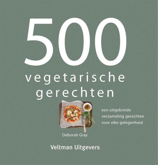 Boek cover 500 vegetarische gerechten van Deborah Gray (Hardcover)