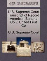 U.S. Supreme Court Transcript of Record American Banana Co V. United Fruit Co