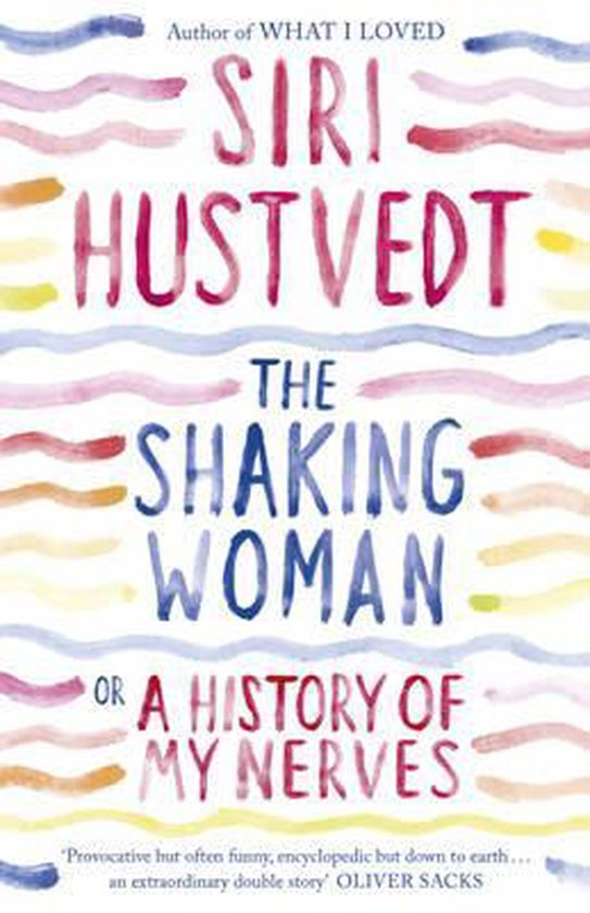 Boek cover The Shaking Woman or A History of My Nerves van Siri Hustvedt (Hardcover)