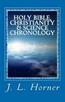 Holy Bible, Christianity & Science Chronology