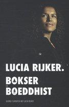 Lucia Rijker. Bokser en Boeddhist