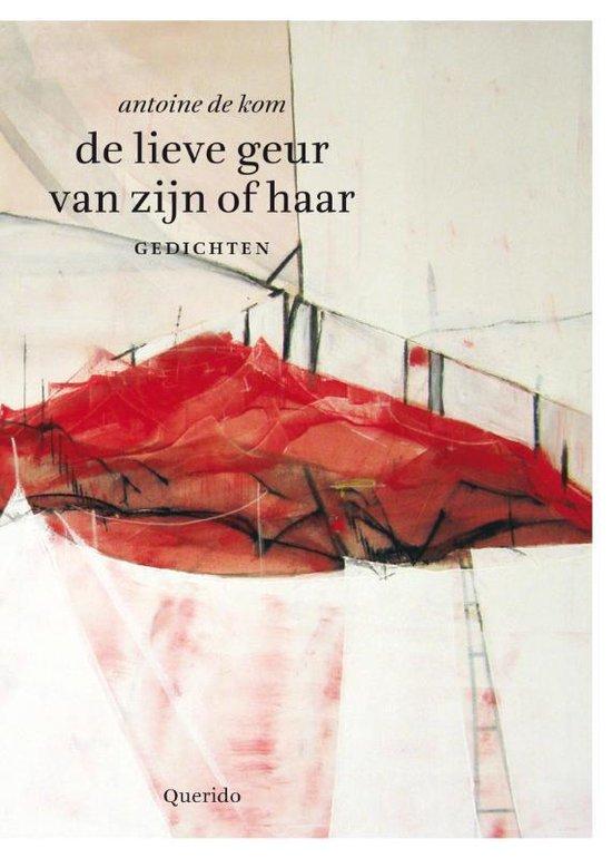 Cover van het boek 'De lieve geur van zijn of haar' van Anton de Kom