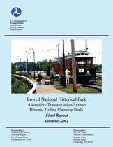 Lowell National Historical Park Alternative Transportation System Historic Trolley Planning Study