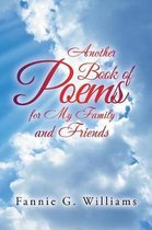 Another Book of Poems for My Family and Friends