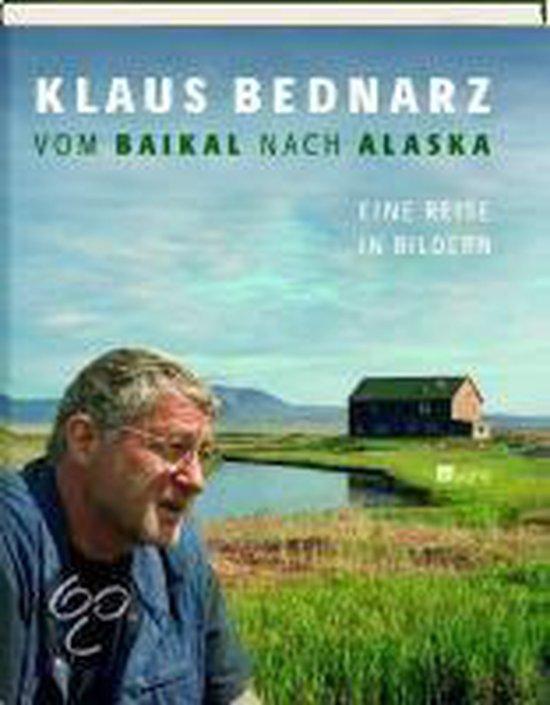 Boek cover Vom Baikal Nach Alaska van Klaus Bednarz (Hardcover)