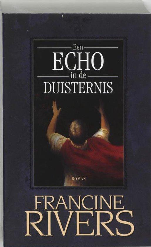 Een Echo In De Duisternis - Francine Rivers  
