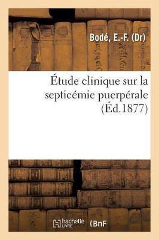 Etude Clinique Sur La Septicemie Puerperale