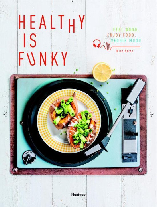 Healthy is Funky - Mich Baron |