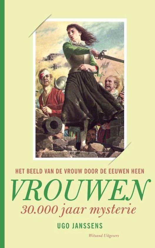 Vrouwen, Van Godin Tot Slavin - Ugo Janssens |