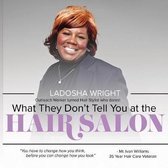 What They Don't Tell You at the Hair Salon