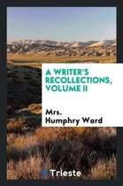 A Writer's Recollections, Volume II
