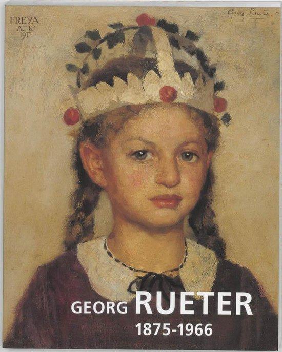 Georg Rueter 1875-1966 - Carina Greven |