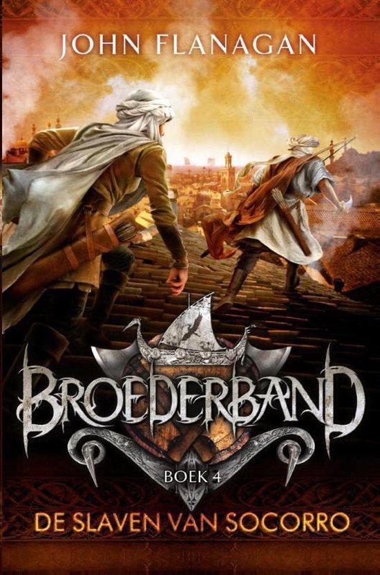 Broederband 4 - De slaven van Socorro - John Flanagan |