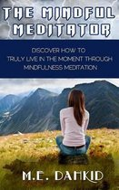 The Mindful Meditator