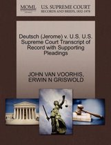 Deutsch (Jerome) V. U.S. U.S. Supreme Court Transcript of Record with Supporting Pleadings