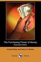 The Purchasing Power of Money (Illustrated Edition) (Dodo Press)