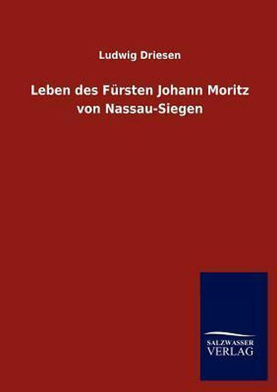 Boek cover Leben Des F rsten Johann Moritz Von Nassau-Siegen van Ludwig Driesen (Paperback)