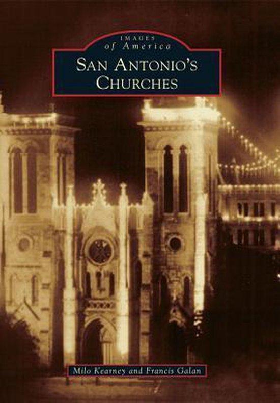 Boek cover San Antonios Churches van Milo Kearney (Paperback)