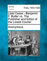 Omslag Libel Cases - Benjamin F. Butler vs. the Publisher and Editor of the Lowell Courier