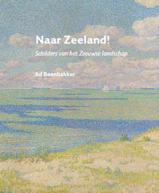 Naar Zeeland! - Ad Beenhakker |