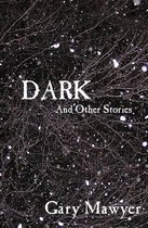 Dark and Other Stories