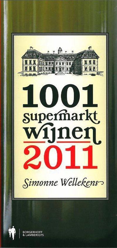Cover van het boek '1001 Supermarktwijnen / 2011' van Simonne Wellekens